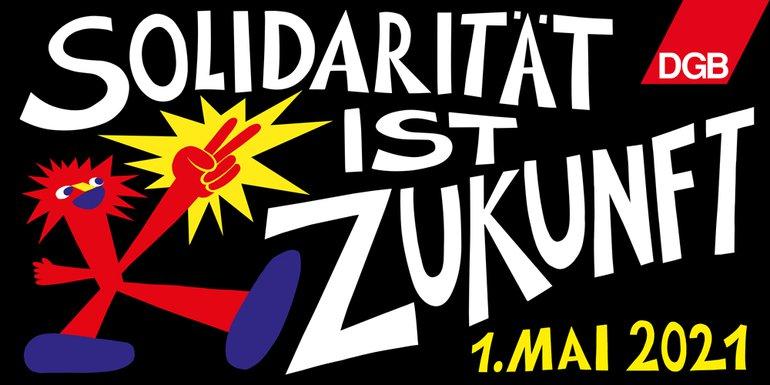 """In diesem Jahr lautet das Motto des DGB zum Tag der Arbeit, dem 1. Mai """"Solidarität ist Zukunft"""""""